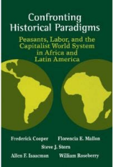 Confronting Historical Paradigms: Peasants, Labor, and the Capitalist World System in Africa and Lat