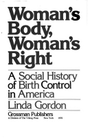 Woman's Body, Woman's Right:  A Social History of Birth Control in America